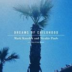 markkozelekandnicolaspauls-dreamsofchildhood