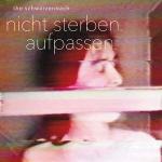 schwarzenbach-nichtsterben-aufpassen