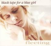 blacktapeforabluegirl-fleeting