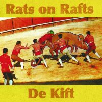Rats On Rafts/De Kift - Rats On Rafts/De Kift
