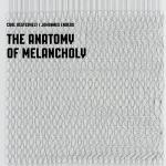 carloesterhelt-johannesenders-theanatomyofmelancholy