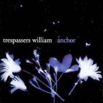 trespasserswilliam-anchor